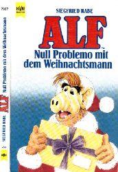 Rabe, Siegfried;  Alf - Null Problemo mit dem Weihnachtsmann Mit Zeichnungen von Robert Erker