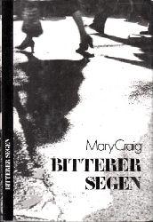 Craig, Mary;  Bitterer Segen - Ein autobiographisches Fragment