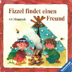 Mitgutsch, Ali;  Fizzel findet einen Freund Ravensburger Nr. 67