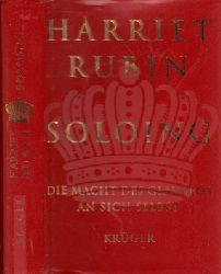 Rubin, Harriet; Soloing - Die Macht des Glaubens an sich selbst