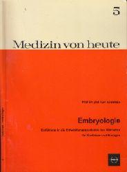 Andersen, Karl; Medizin von heute - Embryologie - Einführung in die Entwicklungsgeschichte des Menschen für Mediziner und Biologen