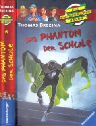 Brezina, Thomas;  Das Phantom der Schule - Krimiabenteuer Nr. 6 Mit Illustrationen von Jan Birck