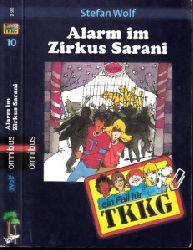 Wolf, Stefan;  Alarm im Zirkus Sarani - Ein Fall für TKKG T wieTarzan, K wie Karl, K wie Klößchen, G wie Gaby