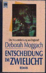 Moggach, Deborah: Entscheidung im Zwielicht