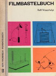 Reff, W. und I. Vasarhelyi;  Filmbastelbuch Mit 260 Bildern und 10 Tabellen