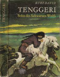 David, Kurt; Tenggeri- Sohn des Schwarzen Wolfs Illustrationen von Hans Baltzer 4. Auflage