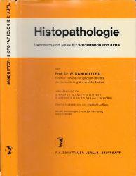 Sandritter, W.; Histopathologie - Lehrbuch und Atlas für Studierende und Ärzte Mit 492 Abbildungen, davon 324 mehrfarbig, und 9 Tabellen 2. Auflage