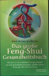Gerstung, Wilhelm und Jens Mehlhase:  Das große Feng-Shui Gesundheitsbuch Wie Sie sich vor schädlichen Energien schützen und sich einen idealen Schlafplatz schaffen können. So bringen Sie mehr Qi ins Haus.