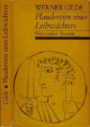 Gilde, Werner; Plaudereien eines Leibwächters - Historischer Roman 2. oder 3. Auflage