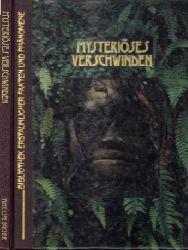 Autorengruppe; Mysteriöses Verschwinden Bibliothek erstaunlicher Fakten und Phänomene