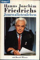Wieser, Harald: Hanns Joachim Friedrichs Journalistenleben