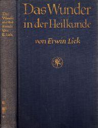 Liek-Danzig, E.; Das Wunder in der Heilkunde Zweite, unveränderte Auflage, 11. bis 20. Tausend