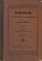 Hecht; Rechenbuch für Lehrerinnenseminare und verwandte Anstalten in zwei Teilen - erster Teil