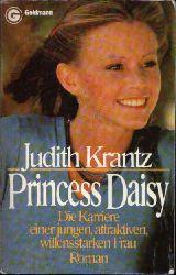 Krantz, Judith:  Princess Daisy Die Karriere einer jungen, attraktiven, willensstarken Frau