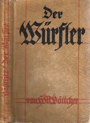 Böttcher, Helmuth M.; Der Würfler - Roman aus dem alten Rothenburg o.T. Romane aus deutscher Vergangenheit 1.-10. tausend