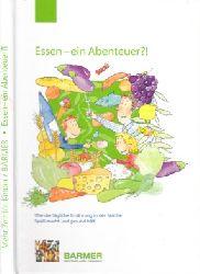 Autorengruppe; Essen - ein Abenteuer?! - Wie die tägliche Ernährung in der Familie Spaß macht und gesund hält
