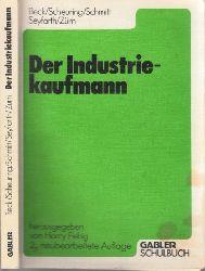 Beck, Helmut, Franz Scheuring und Hans-Josef Schmitt; Der Industriekaufmann + Obungs- und Testheft + Lösungsheft 2., neubearbeitete Auflage