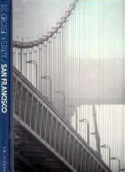 Moorhouse, Geoffrey;  San Francisco - Die grossen Städte Photos von Jay Maisei
