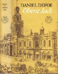 Defoe, Daniel;  Oberst Jack - Die Geschichte und das ungewöhnliche Leben des sehr ehrenwerten Colonel Jacques, allgemein OBERST JACK genannt Deutsch von Lore Krüger