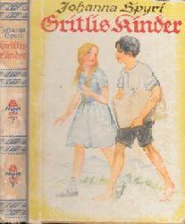 Spyri, Johanna;  Gritlis Kinder - Eine Geschichte für Kinder und solche, die Kinder lieb haben