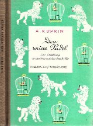 Kuprin, A.;  Der weiße Pudel - Eine Erzählung von der Treue zwischen Mensch und Tier