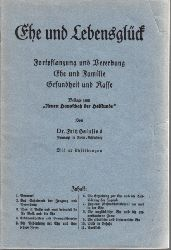 """Heinsius, Fritz;  Ehe und Lebensglück - Fortpflanzung und Vererbung, Ehe und Familie, Gesundheit und Rasse Beilage zu """"Neuen Hausschatz der Heilkunde"""""""