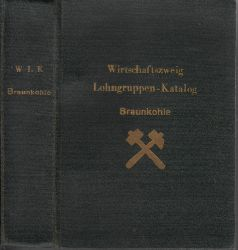 Autorengruppe;  Wirtschaftszweig Lohngruppen-Katalog Braunkohle