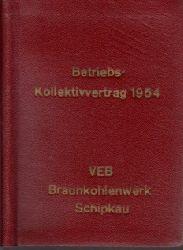 Autorengruppe; Betriebs-Kollektivvertrag 1954 VEB Braunkohlenwerk Schipkau