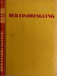 Ibanez, Vincente Blasco;  Der Eindringling Berechtigte Übertragung aus dem Spanischen von Elisabeth und Albrecht van Bebber