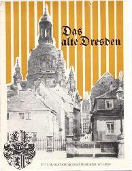 Autorengruppe;  Das alte Dresden - 12 Handvergrößerungen nach historischen Aufnahmen