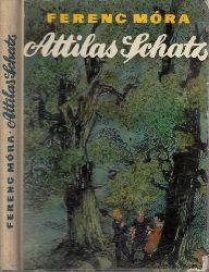 Mora, Ferenc;  Attilas Schatz - Eine Lebensgeschichte