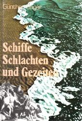 Sager, Günther;  Schiffe, Schlachten und Gezeiten - Ein Streifzug durch zwei Jahrtausende