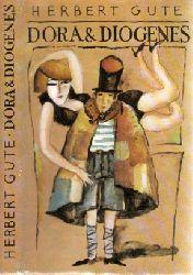 Gute, Herbert;  Dora und Diogenes Aus dem Nachlaß herausgegeben von Hildegard Schöbel