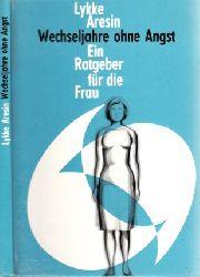 Aresin, Lykke; Wechseljahre ohne Angst - Ein Ratgeber für die Frau Mit 11 Abbildungen von Helmut Fiege