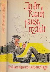Golm, Willi; In der Rauchpause erzählt - Soldatenhumor unserer Tage (TS) Mit Zeichnungen von Henry Büttner 1. - 8. Tausend