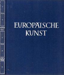 Müseler, Wilhelm;  Europäische Kunst 376 Abb. auf Kunstdrucktafeln, 26 Abb. im Text, 3 Karten und 6 Tabellen