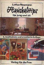 Neumann, Lothar;  Haushalttips für jung und alt