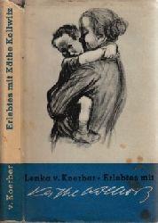 von Koerber, Lenka;  Erlebtes mit Käthe Kollwitz Mit 24 Abbildungen
