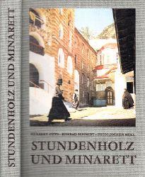 Otto, Herbert und Konrad Schmidt; Stundenholz und Minarett - Eine moderne Entdeckungsfahrt ins Morgenland - erster Teil Fotos von Jochen Moll 3., überarbeitete Auflage