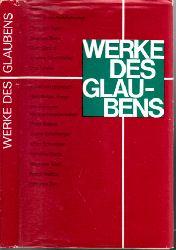 Kruppke, Heinz; Werke des Glaubens - Nach einer Auswahl von Ehrengard von der Schulenburg 3. Auflage