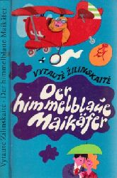 Zilinskaite, Vytaute; Der himmelblaue Maikäfer - Humoresken und Satiren Aus dem Litauischen von Irene Brewing, Illustriert von Gerhard Bläser