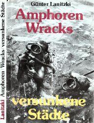 Lanitzki, Günter; Amphoren, Wracks, versunkene Städte - Grundlagen, Probleme, Erfahrungen u. Ergebnisse der Unterwasserarchäologie 2. Auflage
