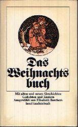Borchers, Elisabeth:  Das Weihnachtsbuch Mit alten und neuen Geschichten, Gedichten und Liedern.