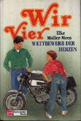 Müller- Mees, Elke: Wir Vier Wettbewerb der Herzen (Band 4)