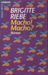 Riebe, Brigitte:  Macho! Macho?