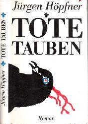 Höpfner, Jürgen;  Tote Tauben