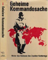 Autorengruppe;  Geheime Kommandosache - Hinter den Kulissen des Zweiten Weltkrieges - Band 1