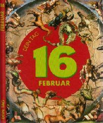 Osterbrauck, Cornelia; Das ist Dein Tag, 16. Februar