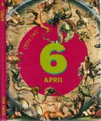 Tanner, Matthew; Das ist Dein Tag, 6. April