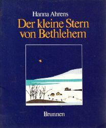 Ahrens, Hanna;  Der kleine Stern von Bethlehem - Ein Weihnachtsmärchen für Erwachsene